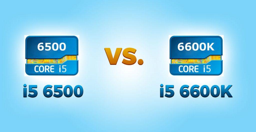 i5 6500 vs i5 6600K